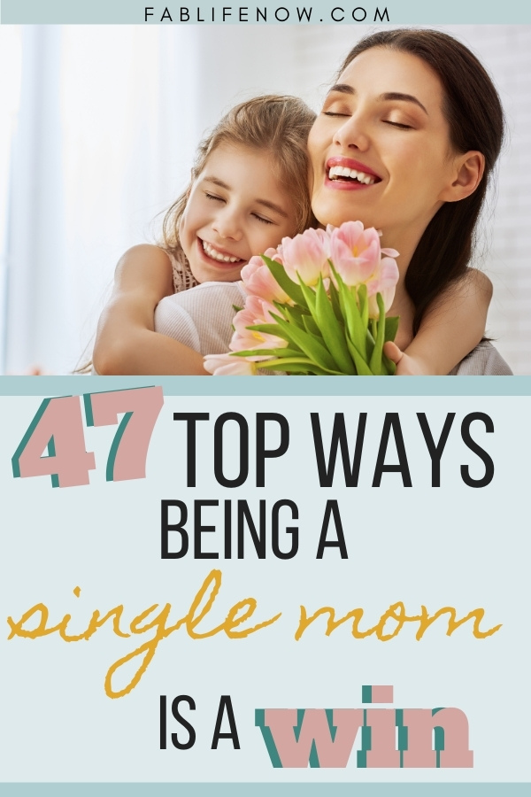 47 ways being a single mom is a win