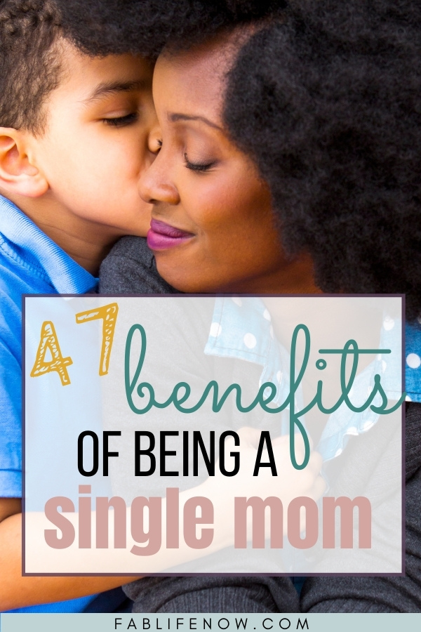 47 benefits of being a single mom