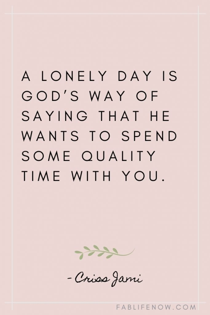 lonely quote god's way quality time