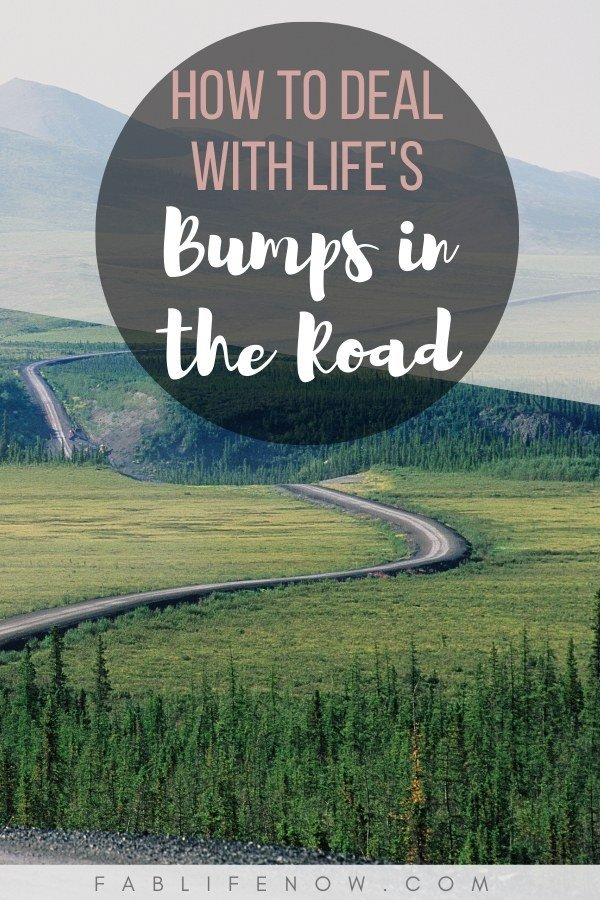 how to deal with life's bumps in the road