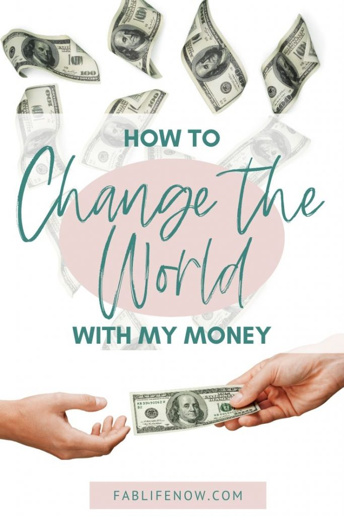 how to change the world with my money